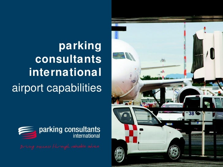 parking      consultants     international airport capabilities