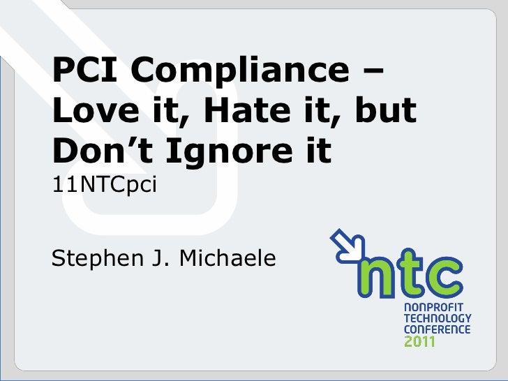 PCI Compliance—Love It, Hate It, But Don't Ignore It (11NTCpci)