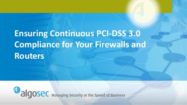 Ensuring Continuous PCI-DSS 3.0 Compliance for Your Firewalls and Routers