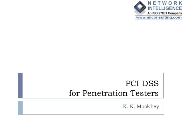 PCI DSSfor Penetration Testers             K. K. Mookhey