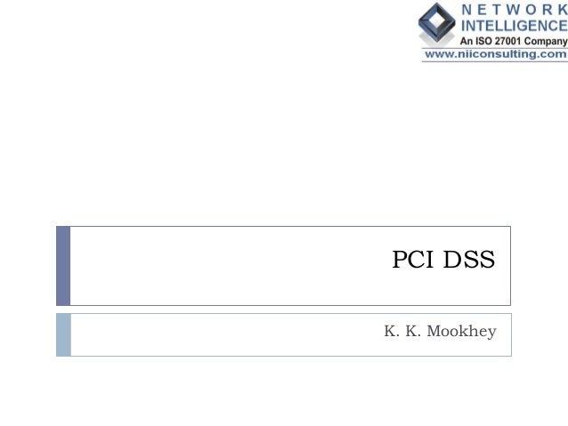 PCI DSSK. K. Mookhey