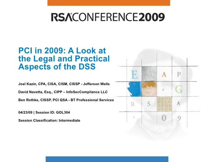 PCI in 2009: A Look at the Legal and Practical Aspects of the DSS Joel Kazin, CPA, CISA, CISM, CISSP - Jefferson Wells Dav...