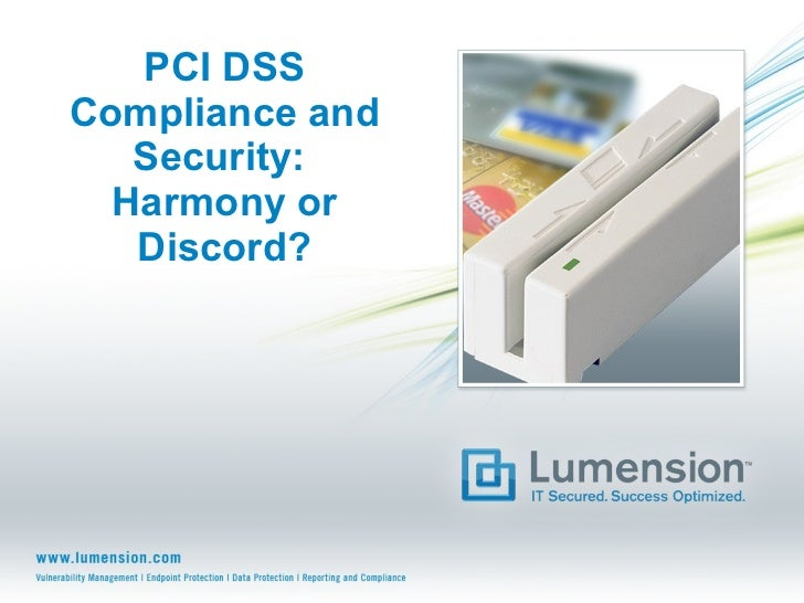 PCI DSS Compliance and Security:  Harmony or Discord?