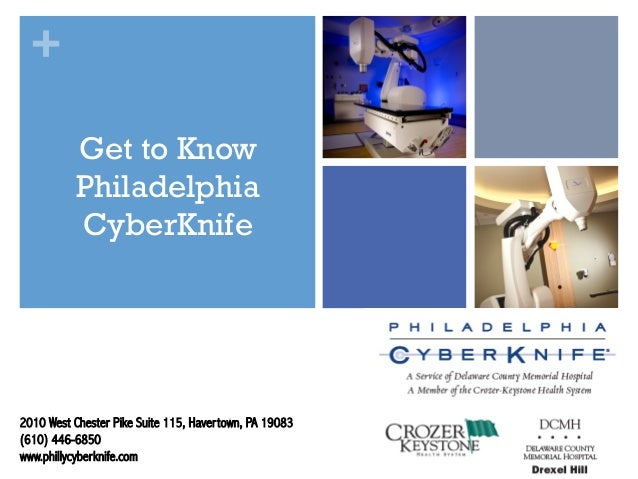 + Get to Know Philadelphia CyberKnife 2010 West Chester Pike Suite 115, Havertown, PA 19083 (610) 446-6850 www.phillycyber...
