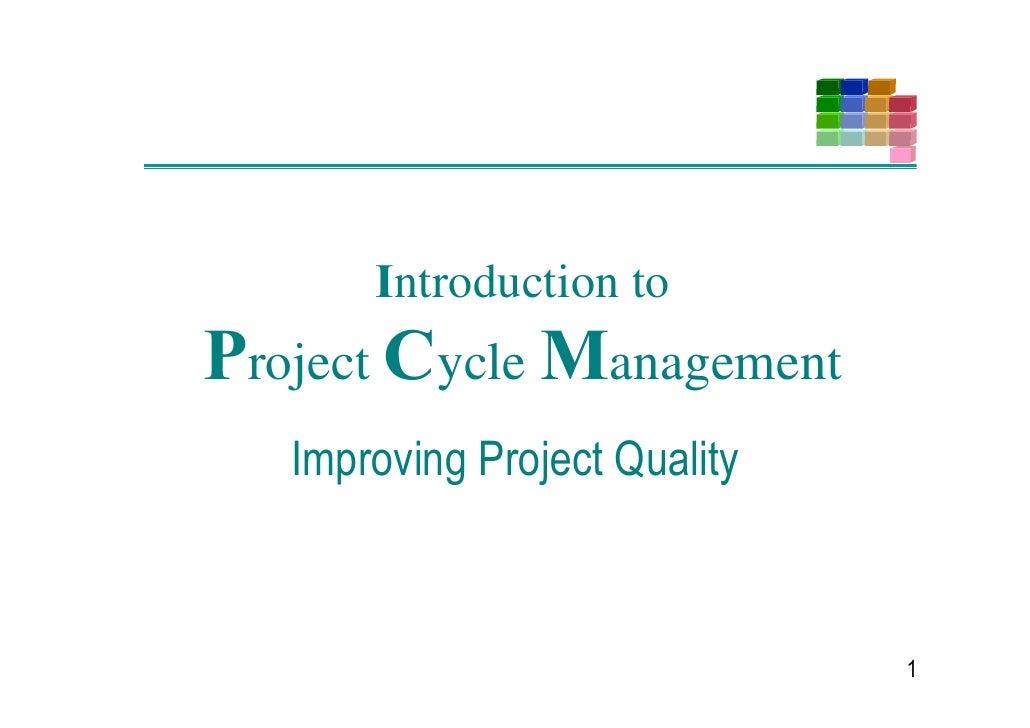 ,ntroduction to 3roject &ycle 0anagement    ,PSURYLQJ 3URMHFW 4XDOLW
