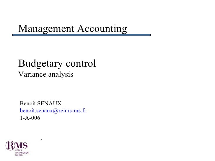 Budgetary control Variance analysis Management Accounting Benoit SENAUX  [email_address] 1-A-006