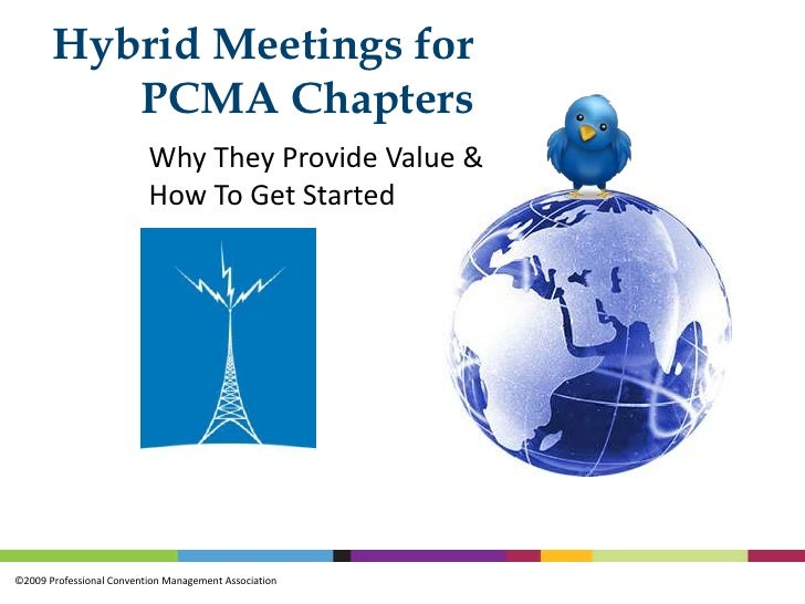 Hybrid Meetings for PCMA Chapters<br />Why They Provide Value & How To Get Started<br />
