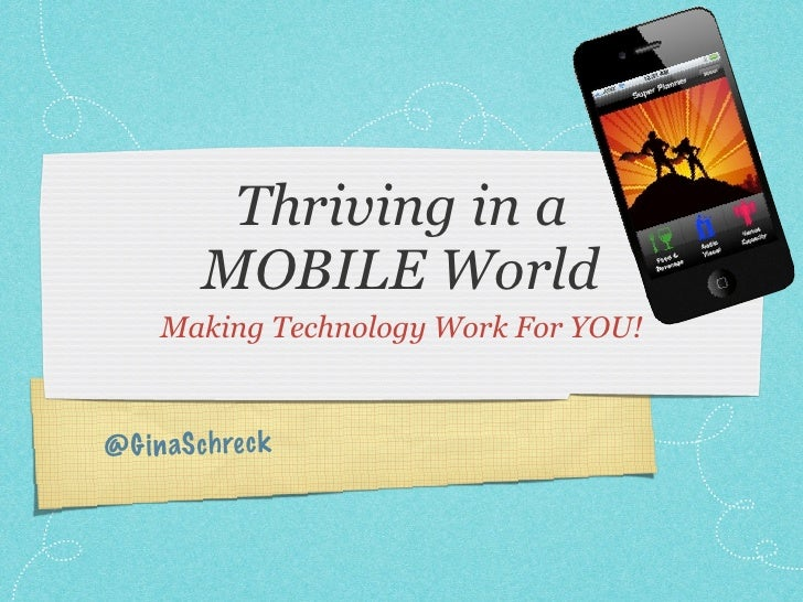 Thriving in a          MOBILE World      Making Technology Work For YOU!@ G in aS ch re ck
