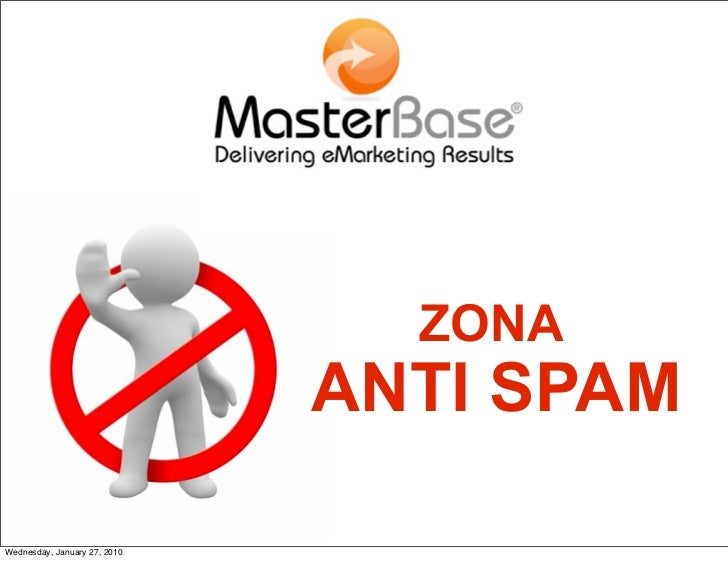 ZONA                               ANTI SPAM  Wednesday, January 27, 2010