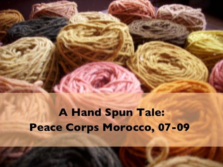 A Hand Spun Tale: Peace Corps Morocco, 07-09