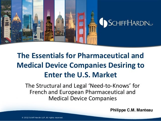 The Essentials for Pharmaceutical andMedical Device Companies Desiring to        Enter the U.S. Market     The Structural ...