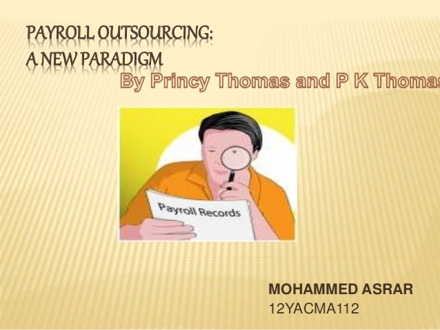 PAYROLL OUTSOURCING: A NEW PARADIGM MOHAMMED ASRAR 12YACMA112