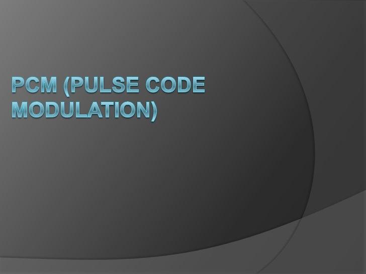PCM (Pulse Code Modulation)<br />