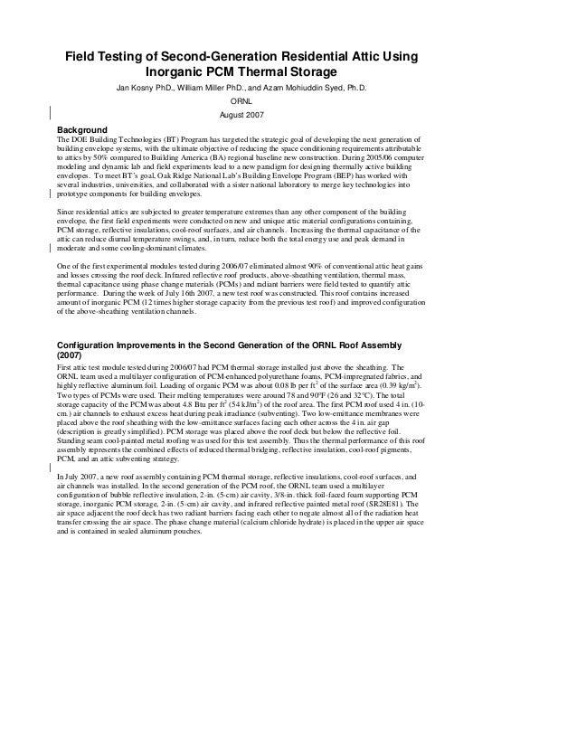 Field Testing of Second-Generation Residential Attic Using Inorganic PCM Thermal Storage Jan Kosny PhD., William Miller Ph...
