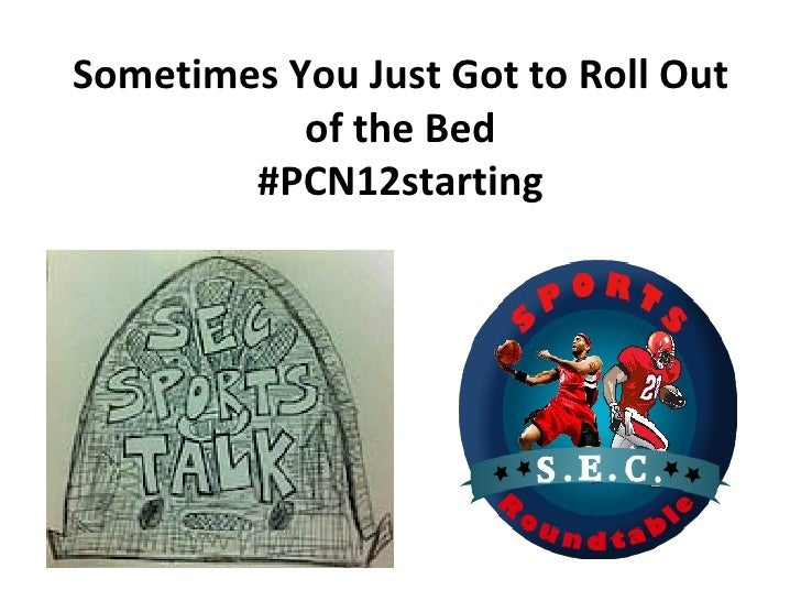 Sometimes You Just Got to Roll Out           of the Bed        #PCN12starting