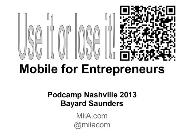 "Podcamp Nashville 2013 - ""Mobile for Entrepreneurs"" - #PCN13"