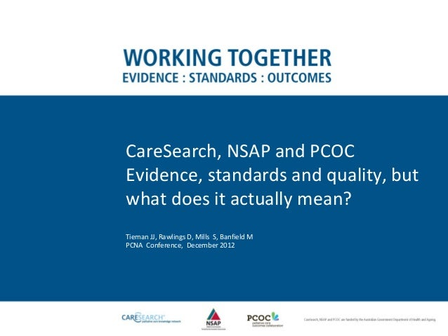 CareSearch, NSAP and PCOC: Evidence, standards and quality, but what does it actually mean?