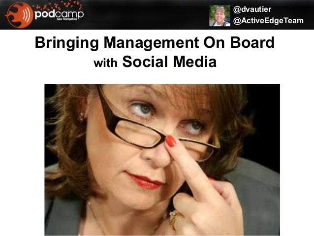 @dvautier @ActiveEdgeTeam Bringing Management On Board with Social Media