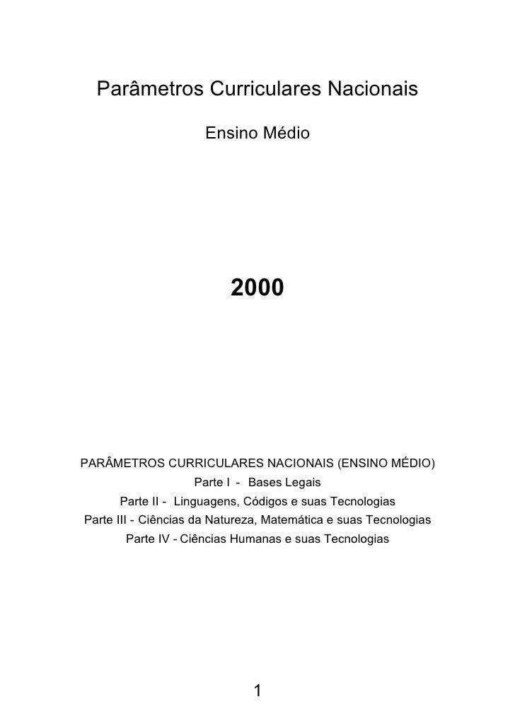 Parâmetros Curriculares Nacionais                       Ensino Médio                               2000     PARÂMETROS CUR...