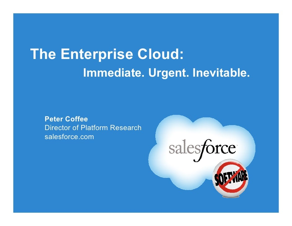 The Enterprise Cloud: Immediate. Urgent. Inevitable.
