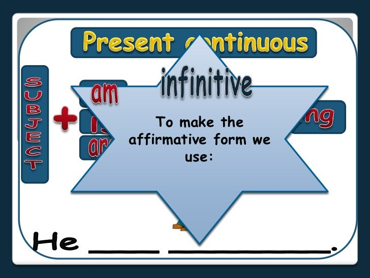Presentcontinuous<br />We use thePresentContinuous to<br />talkaboutanactionthat<br />ishappening<br />atthemomentofspeaki...