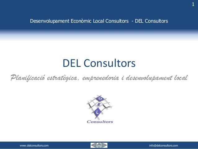 www.delconsultors.com info@delconsultors.com1Desenvolupament Econòmic Local Consultors – DEL ConsultorsDesenvolupament Eco...