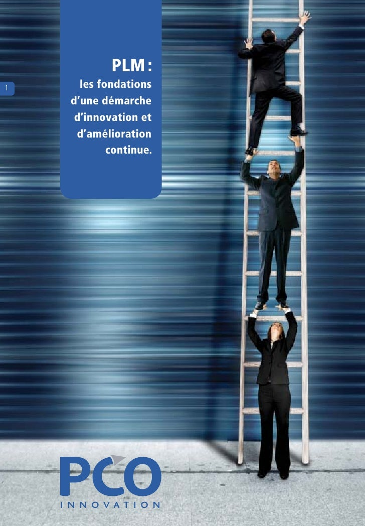 PLM:                 1     lesfondations    d'unedémarche     d'innovationet     d'amélioration            conti...