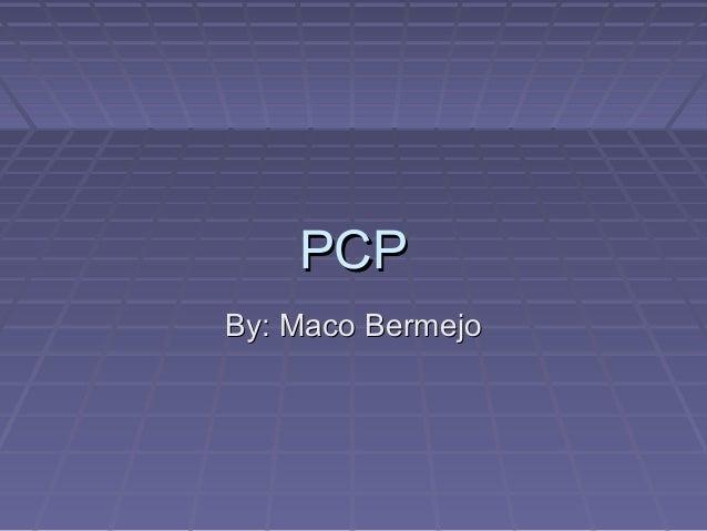PCPPCP By: Maco BermejoBy: Maco Bermejo