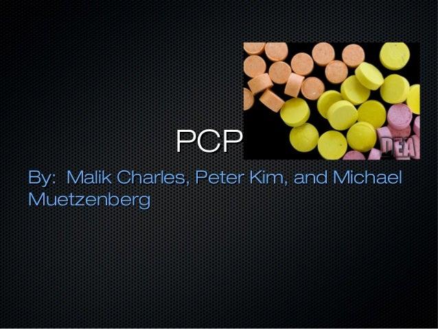PCPPCP By: Malik Charles, Peter Kim, and MichaelBy: Malik Charles, Peter Kim, and Michael MuetzenbergMuetzenberg