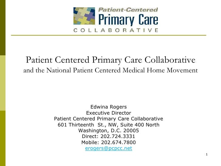 Patient Centered Primary Care Collaborativeand the National Patient Centered Medical Home Movement<br />Edwina Rogers<br /...