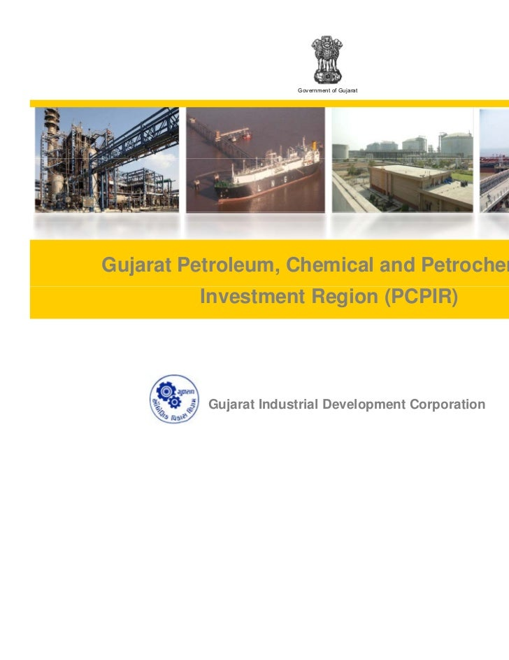 Government of GujaratGujarat Petroleum, Chemical and Petrochemical         Investment Region (PCPIR)          Gujarat Indu...