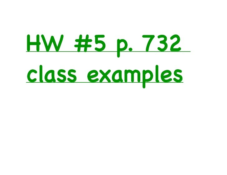 HW #5 p. 732class examples