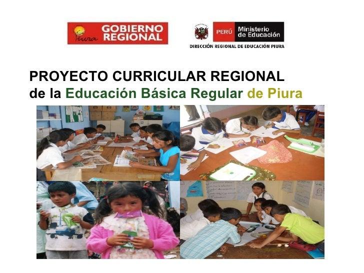 PROYECTO CURRICULAR REGIONAL de la  Educación Básica Regular  de Piura