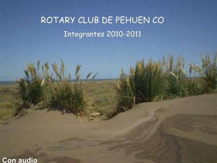 ¡¡¡  Los médicos son cosa seria  !!!! Hacer click para avanzar ROTARY CLUB DE PEHUEN CO Integrantes 2010-2011 Con audio