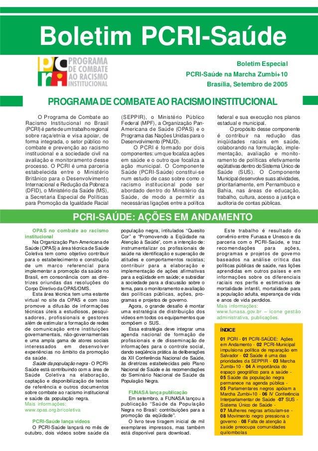 Boletim PCRI-Saúde Boletim Especial PCRI-Saúde na Marcha Zumbi+10 Brasília, Setembro de 2005  PROGRAMA DE COMBATE AO RACIS...