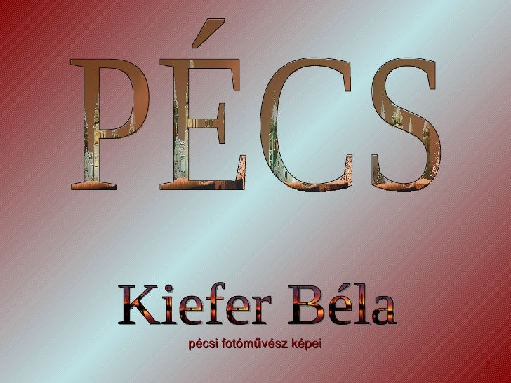 PéCs  Kiefer BéLa FotóI  2