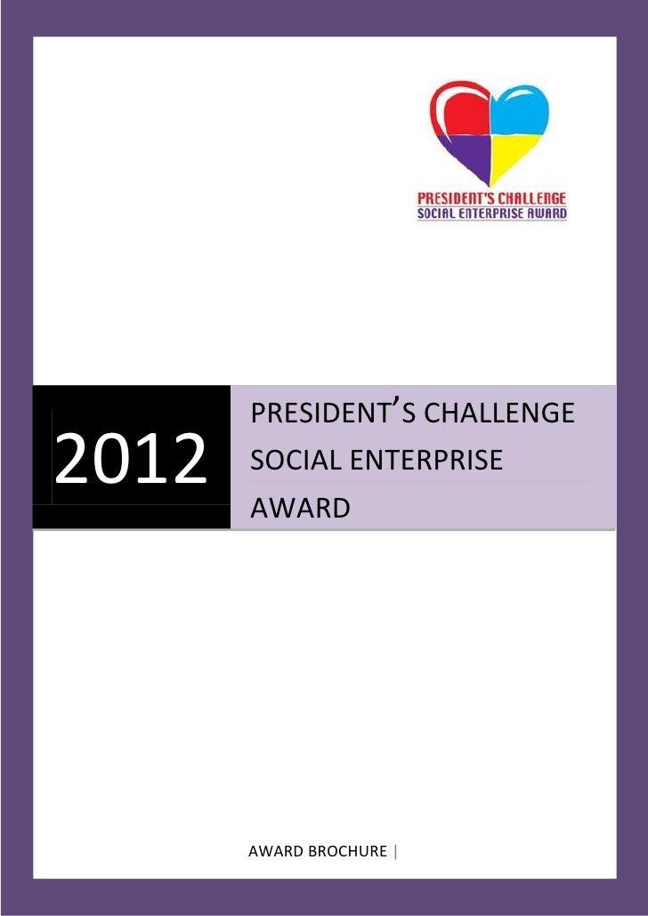 PRESIDENT'S CHALLENGE2012   SOCIAL ENTERPRISE       AWARD       AWARD BROCHURE |