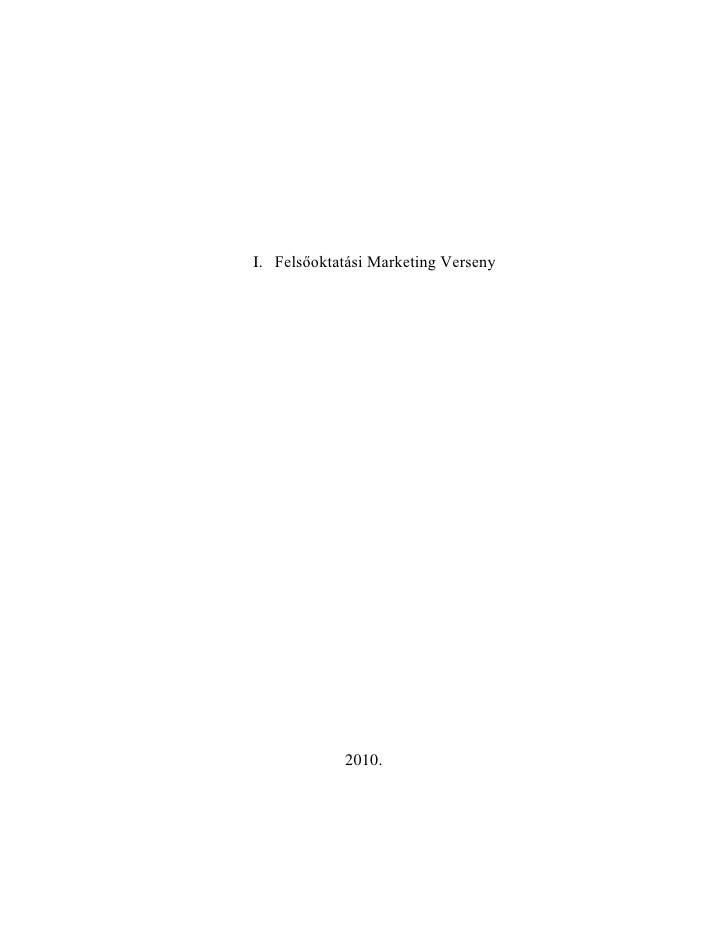 I. Felsőoktatási Marketing Verseny            2010.