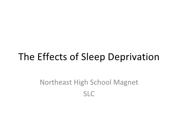 The Effects of Sleep Deprivation Northeast High School Magnet SLC