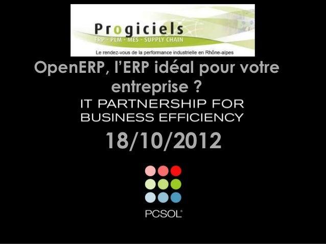 OpenERP, l'ERP idéal pour votre        entreprise ?        18/10/2012