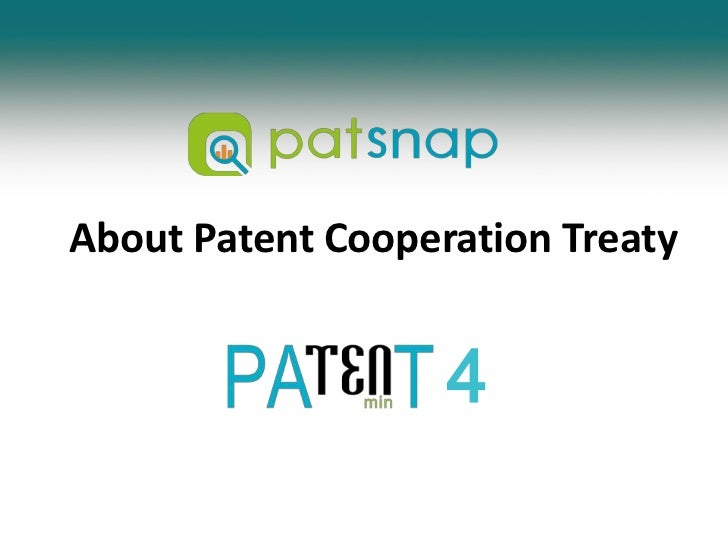 About Patent Cooperation Treaty<br />4<br />