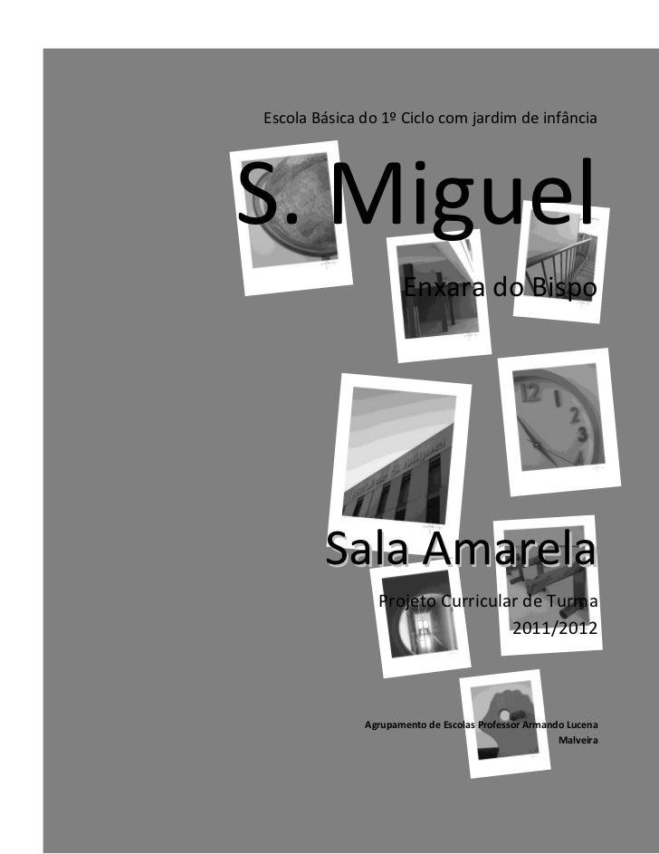 Escola Básica do 1º Ciclo com jardim de infânciaS. Miguel                     Enxara do Bispo        Sala Amarela         ...