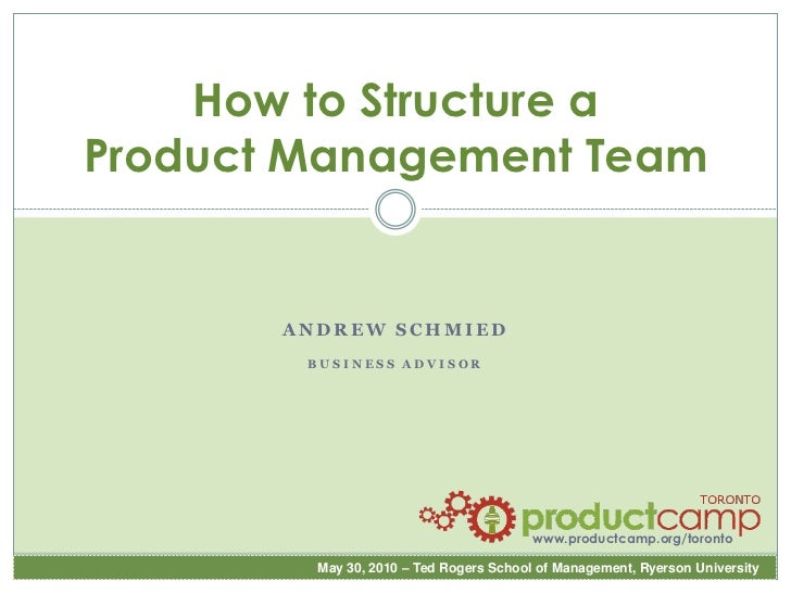 How to Structure a Product Management Team          ANDREW SCHMIED         BUSINESS ADVISOR                               ...