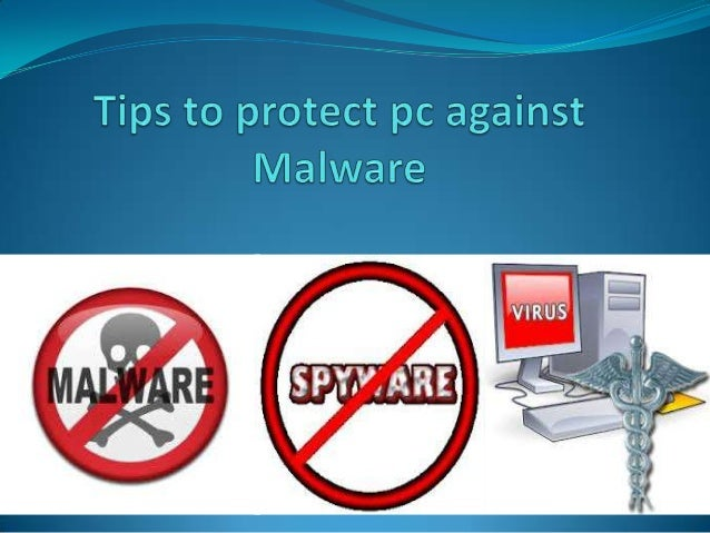 How to protect pc against Malware