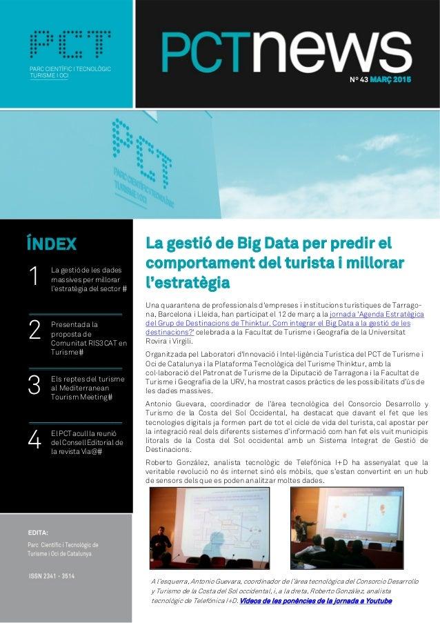 La gestió de Big Data per predir el comportament del turista i millorar l'estratègia Una quarantena de professionals d'emp...