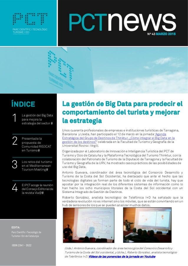 Uhnos La gestión de Big Data para predecir el comportamiento del turista y mejorar la estrategia Unos cuarenta profesional...
