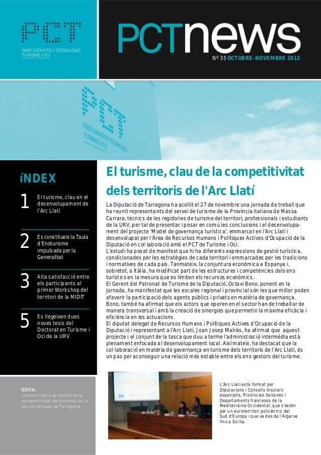 Nº 35 OCTUBRE- NOVEMBRE 2013  íNDEX  1 2 3 5  El t urisme, clau en el desenvolupament de l' Llat í Arc  Es constitueix la ...