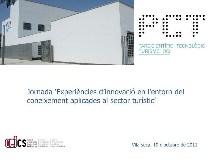 Jornada 'Experiències d'innovació en l'entorn delconeixement aplicades al sector turístic'                                ...