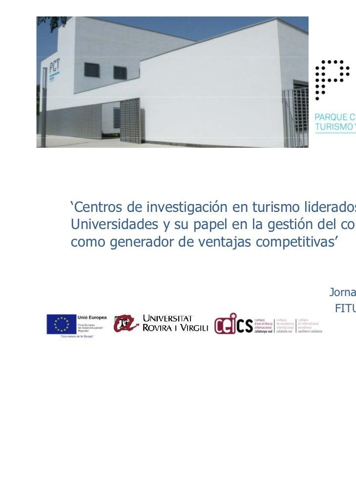 'Centros de investigación en turismo liderados porUniversidades y su papel en la gestión del conocimiento        d d      ...