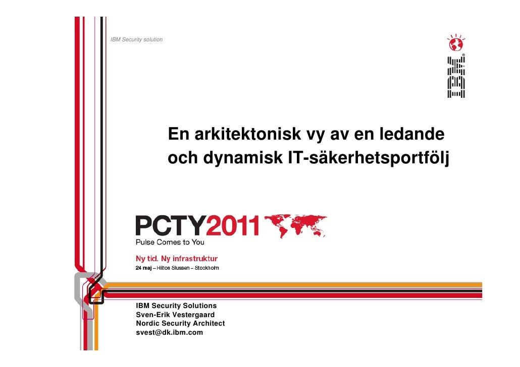 En arkitektonisk vy av en ledande och dynamisk IT-säkerhetsportfölj - PCTY 2011
